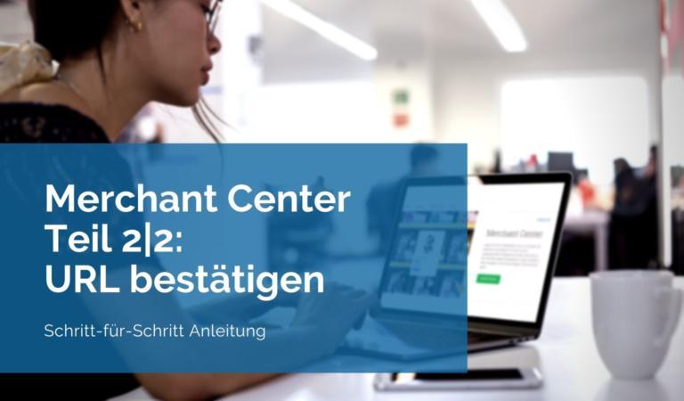Merchant Center URL bestätigen