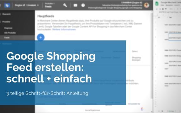 Google Shopping Feed erstellen: Schnell und einfach