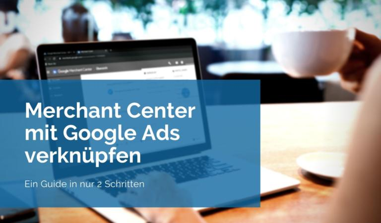 Google Merchant Center mit Google Ads verbinden