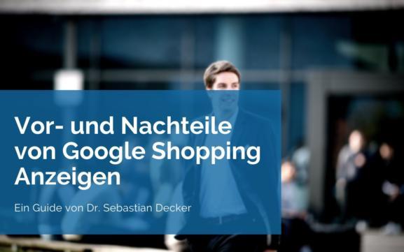 Google Shopping Anzeigen und ihre Vor- und Nachteile [Experten-Guide]