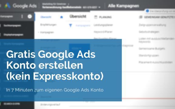 Google Ads Konto erstellen (Kein Expresskonto)